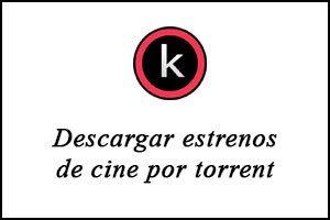 Descargar estrenos de cine por torrent