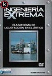 Ingeniería Extrema Plataforma De Licuefacción En El Artico (DVDrip)