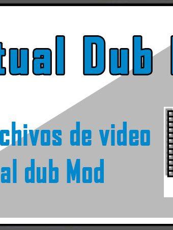 Unir 2 archivos de video en 1 solo - Virtual Dub Mod
