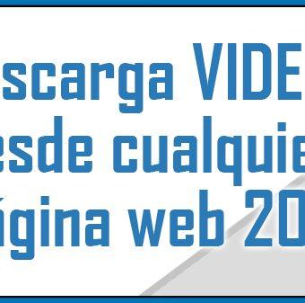 Descarga VIDEOS desde cualquier pagina web 2019