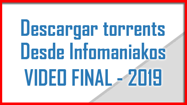 Descargar Torrents desde infomaniakos video final 2019
