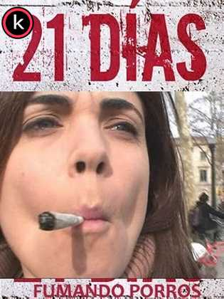 21 dia fumando porros (HDTV)