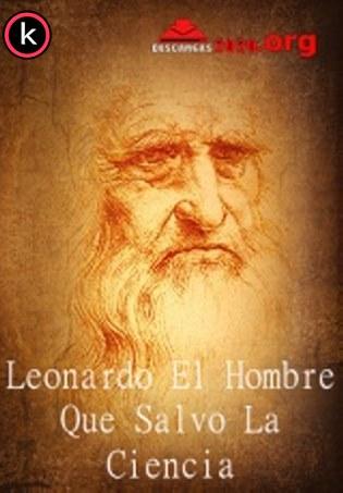 Leonardo el hombre que salvo la ciencia (HDTV)