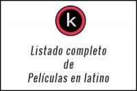 Listado de peliculas en Español Latino