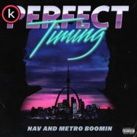 Nav & Metro Boomin – Perfect Timing
