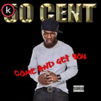 50 Cent – Come And Get You