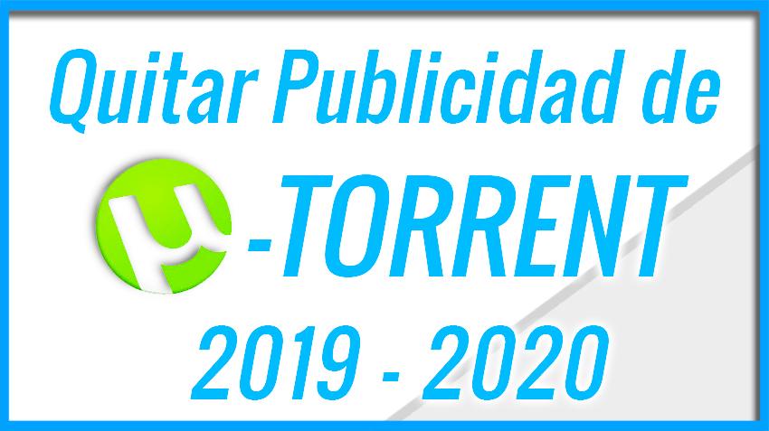 COMO quitar la PROPAGANDA de nuestro UTORRENT - 2019 2020