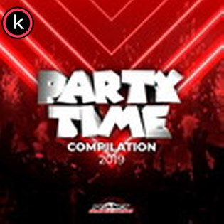 Party Time Compilation 2019