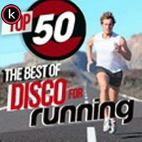 Top 50 the Best of Disco for Running