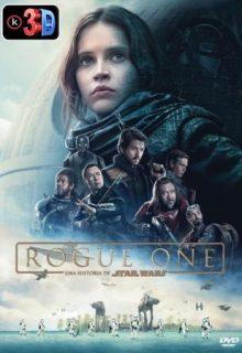 Rogue One Una historia de Star Wars (3D)