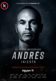 Andres Iniesta El heroe inesperado por torrent