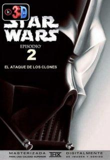 Star Wars 2 El ataque de los clones (3D)