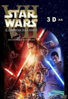 Star Wars 7 El despertar de la fuerza (3D)